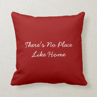 Pillow Decor- There s No Place Like Home