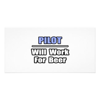 Pilot Will Work For Beer Customized Photo Card