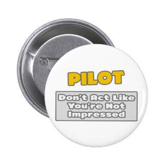 Pilot .. You're Impressed 6 Cm Round Badge
