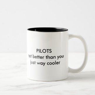 PILOTS not better than youjust way cooler Two-Tone Coffee Mug