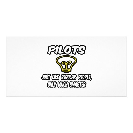 Pilots...Regular People, Only Smarter Personalized Photo Card