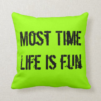 Pilow. Most Time Cushion