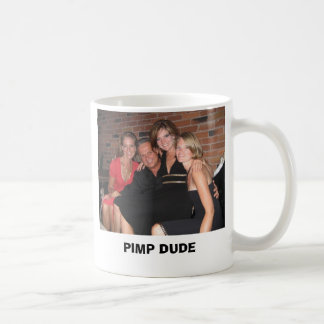 pimp dude, PIMP DUDE Coffee Mug