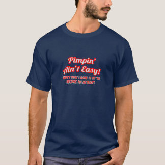 Pimpin' Ain't Easy ... Actuary T-Shirt