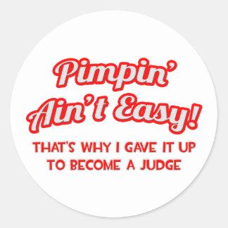 Pimpin' Ain't Easy .. Judge Stickers