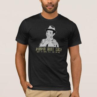 pimpin aint easy T-Shirt