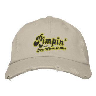 Pimpin' Embroidered Hat