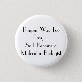 Pimpin' Is easy 3 Cm Round Badge