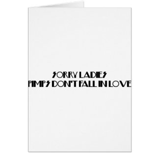 Pimps Don't Fall In Love Greeting Card