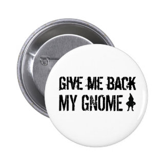 Pin Give Me Back My Gnome