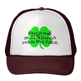 Pinch Me And I'll Punch You In The Face Trucker Hats