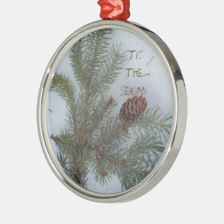 Pine Needles 'Tis the Season Metal Ornament