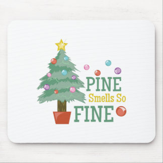 Pine Smells Fine Mouse Pad