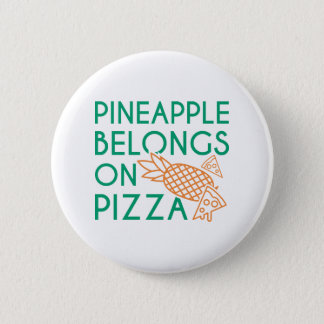 Pineapple Belongs On Pizza 6 Cm Round Badge