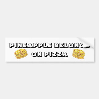 Pineapple belongs on Pizza Bumper Sticker