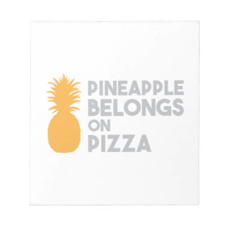 Pineapple Belongs On Pizza Notepad