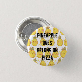 Pineapple DOES belong on pizza 3 Cm Round Badge