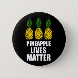 Pineapple Lives Matter Badge Pin Button