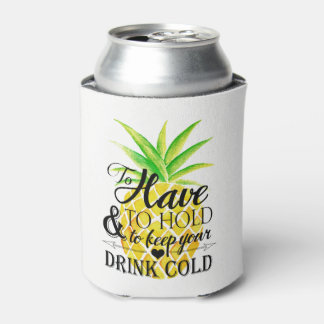 Pineapple Watercolor To Have To Hold Wedding Drink Can Cooler