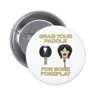 Ping Pong Foreplay 6 Cm Round Badge