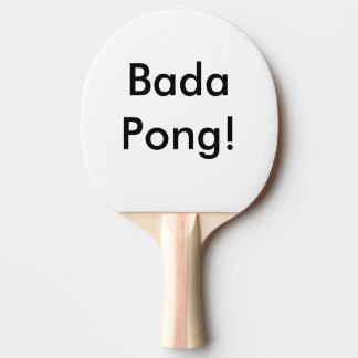 Ping Pong Paddle Custom Bada Pong!