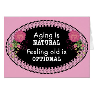 Pink Aging is Natural Card