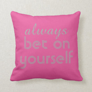 pink and gray quote pillow always bet on yourself