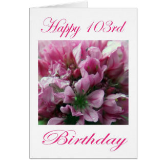Pink and Green Flower Happy 103rd Birthday Greeting Card