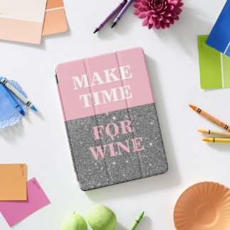 Pink and Silver Sparkle Make Time For Wine iPad Pro Cover