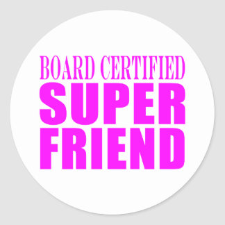 Pink Birthdays Christmas Super Friend Round Stickers