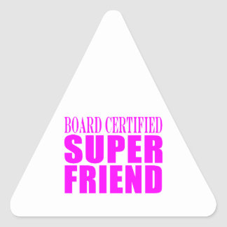 Pink Birthdays Christmas Super Friend Triangle Sticker