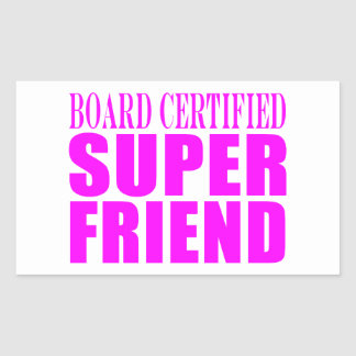 Pink Birthdays Christmas Super Friend Rectangular Sticker