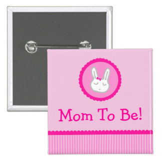 """Pink Bunny """"Mom To Be"""" Baby Shower Button"""