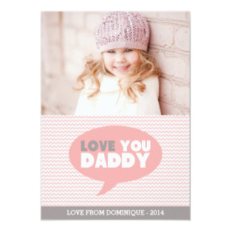 "Pink Chevron Love You Daddy | Father's Day Card 5"" X 7"" Invitation Card"