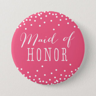Pink Confetti Dot Maid of Honor Button