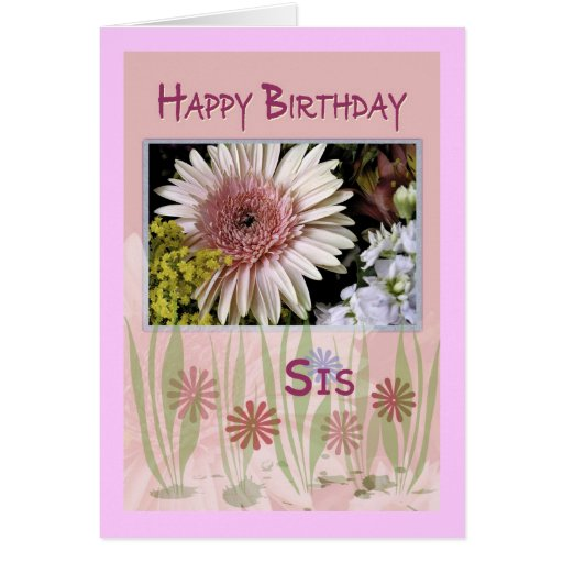 Pink Daisy Floral Bouquet, Sister, Birthday Greeting Card