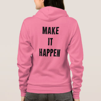 Pink Fitness Motivation Make It Happen Hoodie