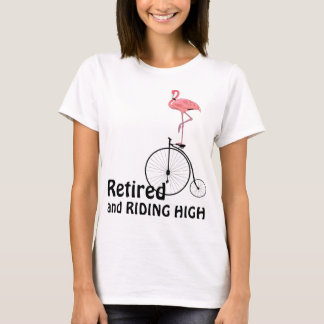 Pink Flamingo Retirement Riding High T-Shirt