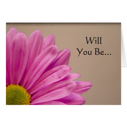 Pink Flower Will You Be My Bridesmaid Card