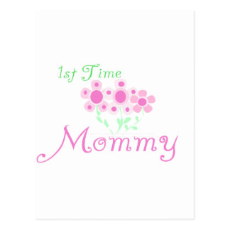Pink Flowers 1st Time Mommy tshirts and Gifts Postcard
