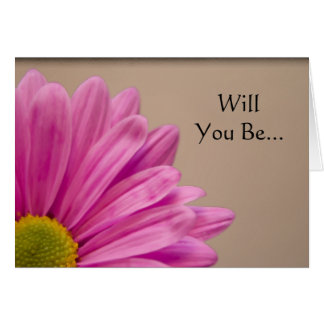 Pink Gerber Daisy Will You Be My Bridesmaid Card