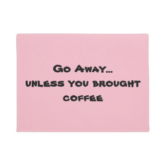 pink go awaycoffee mat