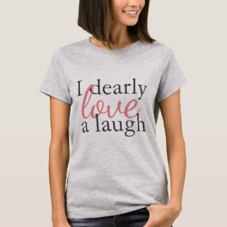 Pink Gray Shirt | Jane Austen Quote Love Laughter