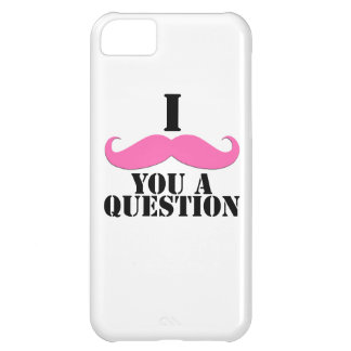 Pink I Moustache You a Question Cover For iPhone 5C