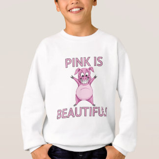 Pink is Beautiful! Sweatshirt