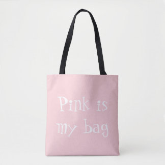 Pink is my bag tote bag