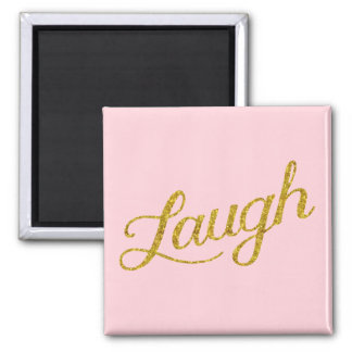 Pink Laugh Gold Faux Glitter Inspirational Quote Square Magnet