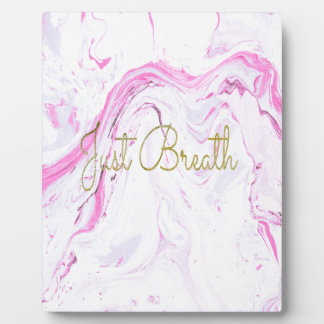 Pink Marble Just breathe design Plaque