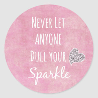 Pink Never let anyone dull your sparkle Quote Sticker