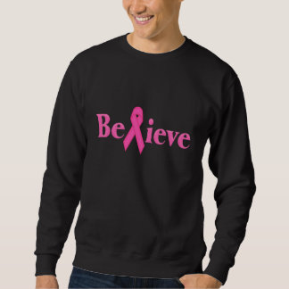 Pink Ribbon Breast Cancer Believe Sweatshirt